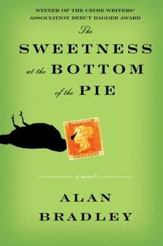 The Sweetness at the Bottom of the Pie.  Must read the rest of the Flavia books!