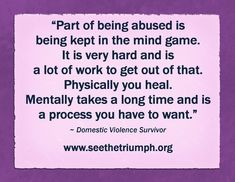 """""""Part of Being Abused is Being Kept in the Mind Game"""" ~ Domestic violence survivor #seethetriumph"""