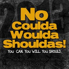 No coulda woulda shouldas this year! No regrets!! #getafterit #fitfluential