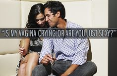 14 Amazingly Raunchy Pick-Up Lines For Girls-Funniest thing I have read in a LONG time.....LOLOLOL