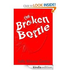 """Special Amazon.com promotion for only a couple of days. Free Kindle eBook of my short story """"The Broken Bottle""""     http://www.amazon.com/The-Broken-Bottle-ebook/dp/B008WHV4VW/ref=sr_1_1?ie=UTF8=1345576225=8-1=broken+bottle+grotta#"""