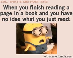 ... usually happens when I am really really really tired... and yet I still attempt to keep on reading...
