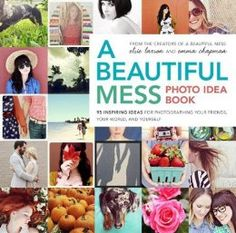A Beautiful Mess Photo Idea Book: 95 Inspiring Ideas for Photographing Your Friends, Your World, and Yourself by Elsie Larson, Emma Chapman. $13.68.
