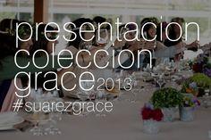 Presentación Colección Grace de Suárez 2013 / #Suarezgrace