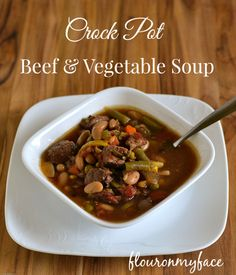 Flour On My Face | Easy Crock Pot Beef Vegetable Soup