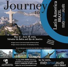 Journey to Latin America - Brazil takes place in Rio de Janeiro and Salvador da Bahia over 4 weeks in Summer 2013. You will receive 6 hours of upper-division OU credit AND there's a guaranteed scholarship just for Journeys! #jtla13
