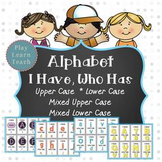 """4 sets of the fun activity """"I Have, Who Has"""" for the Alphabet. (uppercase, lowercase, mixed order uppercase, mixed order lowercase)  $"""