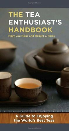 The Tea Enthusiast's Handbook: A Guide to Enjoying the World's Best Teas by Mary Lou Heiss. $11.55. Publication: March 30, 2010. Publisher: Ten Speed Press; 1 edition (March 30, 2010). Author: Mary Lou Heiss