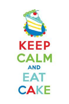 Keep Calm and Eat Cake  Digital Art  - Keep Calm and Eat Cake  Fine Art Print