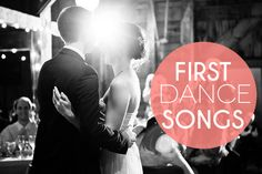 apw playlist, first dance wedding songs, wedding planning, best first dance songs, modern weddings, wedding blog, best wedding dance songs, playlists, danc song