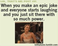 I seriously feel pretty cool when that happens....
