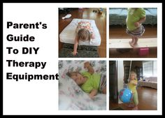 Parent's Guide To DIY Therapy Equipment  --  We Can Do All Things - Re-pinned by @PediaStaff – Please Visit http://ht.ly/63sNt for all our pediatric therapy pins