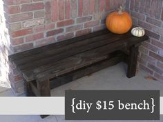 A simple and nice DIY bench for $15. I would probably leave off the horizontal plank of wood underneath!