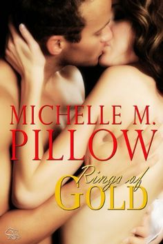 Rings of Gold by Michelle M. Pillow. $1.11. Publisher: The Raven Books; 2 edition (May 30, 2012). Author: Michelle M. Pillow