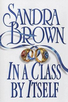 In a Class by Itself.... my favorite Sandra Brown book
