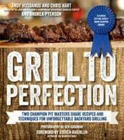 Giveaway: Grill to Perfection by Andy Husbands, Chris Hart and Andrea Pyenson [Expires 9.15.14] #giveaways