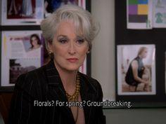 Miranda Priestly says.