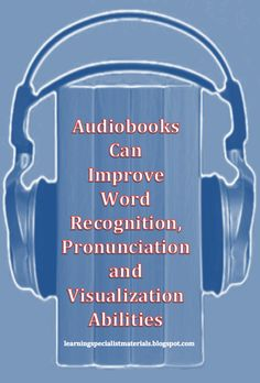 Audiobooks or books on tape can improve word recognition, the proper pronunciation of words and also develop visualization abilities.  In addition, it can improve tracking, attention, and spelling too.  Come learn how.