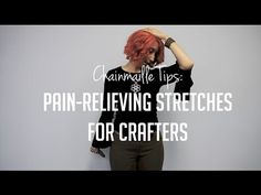 Stretches for Crafters (chainmaille tips) - YouTube
