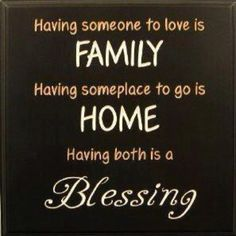 The best feeling is having someone love you for you. Family shows this daily. I love my family - far and near.