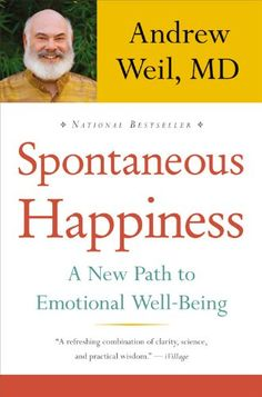 Spontaneous Happiness: A New Path to Emotional Well-Being by Andrew. A paradigm-shifting guide to peak emotional wellness.