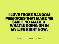 life, random memori, true, inspir, memories