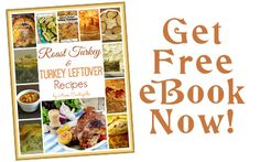 Cook the best roast turkey and reinvent your leftovers. Hurry and get this Free Turkey recipes eBook now!