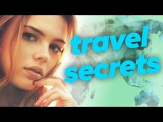 Travel Secrets You Need To Know - YouTube