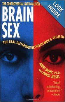 Brain Sex: The Real Difference Between Men and Women: Anne Moir, David Jessel: 9780385311830: Amazon.com: Books