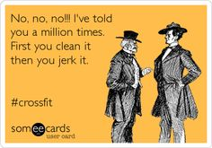 No, no, no!!! I've told you a million times. First you clean it then you jerk it. #crossfit.