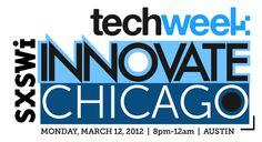 Techweek SXSWi Innovate + Chicago Party