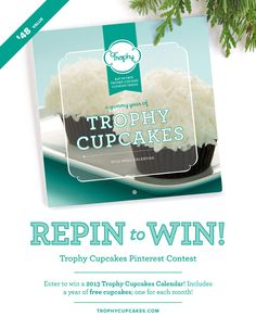 You could win a 2013 Trophy Cupcakes Calendar - includes a free cupcake each month! Repin this image, then email your board link to social at trophycupcakes dot com with subject line PINTEREST. You can also enter on Facebook and Twitter: http://a.pgtb.me/d7FG3p    $48 value