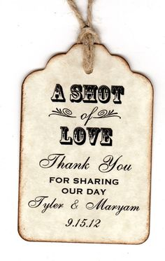 50 Personalized Shot Of Love Wedding Favor Tags / Place Cards / Thank You / Shot Glass Tags / Liquor Or Wine Bottle Labels - Vintage Style via Etsy
