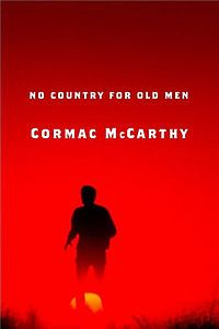No Country For Old Men - by Cormac McCarthy