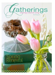 Gatherings magazine spring/2013 #crafts #food #style #interiors #vintage #quarterly #free