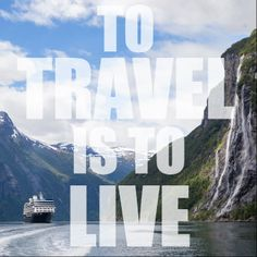 To #travel is to live.
