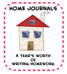 Home journals:  a year's worth of writing homework.  FREE printable