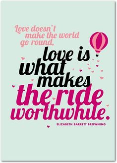 love doesn 39 t make the world go round love is what makes