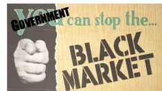 Government Creating Black Markets - Prepography | Prepography