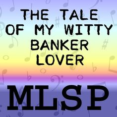 Lyrics - The Tale of My Witty Banker Lover