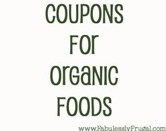 The secrets to Eating Organic Foods with Coupons!