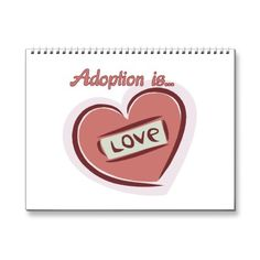 Adoption is love --