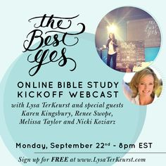 "Does your Bible reading ever feel a little dry? Maybe your relationship with God seems off-kilter sometimes? If so, don't miss The Best Yes OBS kick-off webcast on Monday, September 22nd at 8pm ET with Lysa TerKeurst and special guests Karen Kingsbury, author of ""Angels Walking"", as well as Renee Swope, Melissa Taylor - Director of Proverbs 31 Online Bible Studies - and Nicki Koziarz!   Join us at www.LysaTerKeurst.com"