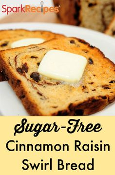 Sugar-Free Cinnamon Raisin Bread. AMAZING toasted with a little butter and cinnamon on top!| via @SparkPeople #breakfast #brunch #sugarfree #bread