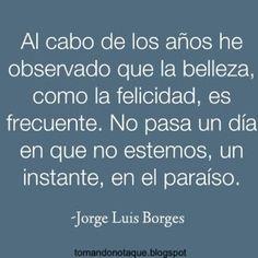 #Frases Célebres: Frase de belleza -Jorge Luis Borges #citas