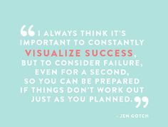 visualize success BUT consider failure (even for a second)