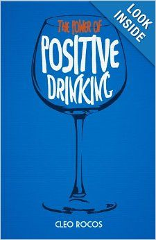 The Power of Positive Drinking: Cleo Rocos: 9780224095679: Amazon.com: Books