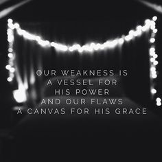 Our hollowed-out weakness makes us a holy vessel