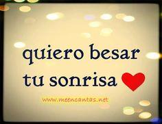 Quiero besar tu sonrisa ♥