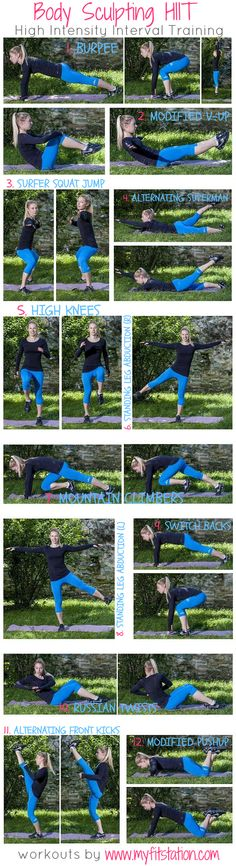 Body Sculpting HIIT: warm up 5-10 min. Do each move for 30 seconds with a 10 second rest between each exercise. Repeat. Cool down/stretch.